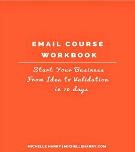 Need helping starting a business? Sign up for my free email course. Free workbook included.