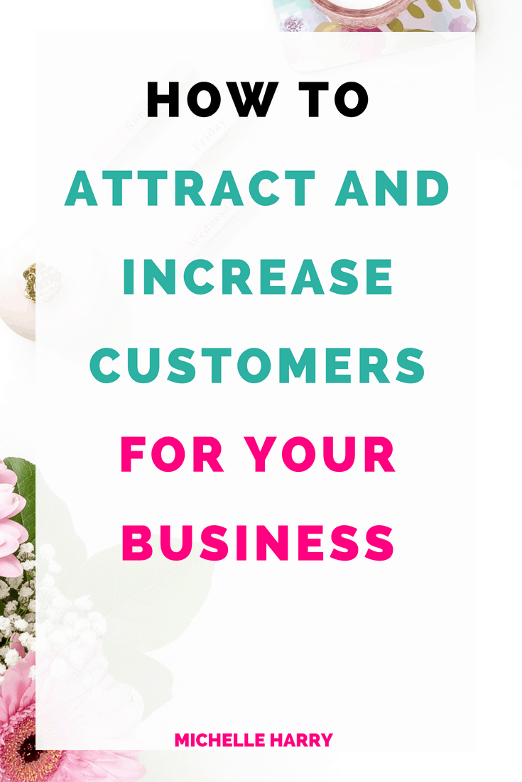 Business tips for women. Are you struggling to attract and increase customers for your business? Do you need tips and ideas to get more customers? Check out this post for some inspiration. Entrepreneurship doesn't have to be so hard!