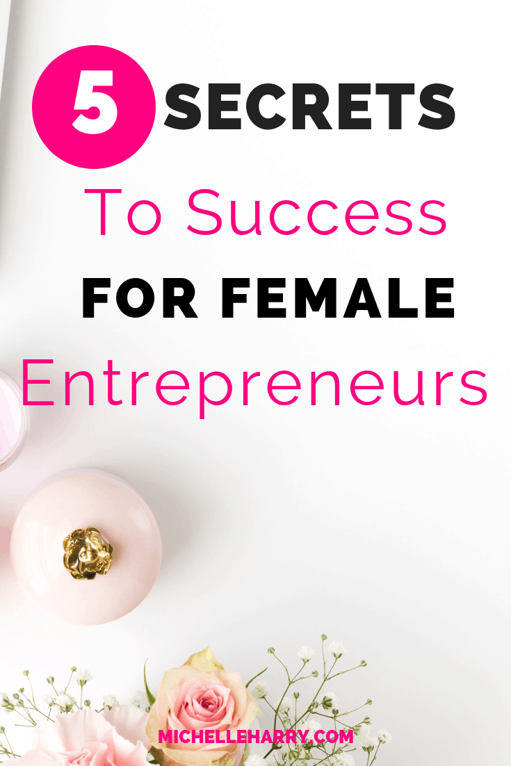 Business tips for women. Would you like to become a successful female entrepreneur. Find out the five secrets to success. Discover helpful tips to help you take your business to the next level. Read the post now.